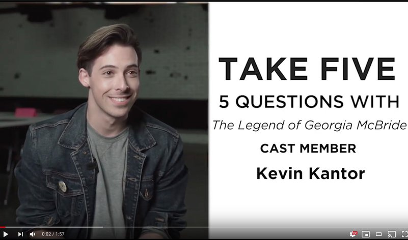 <em>The Legend of Georgia McBride </em>- Take 5 with Kevin Kantor