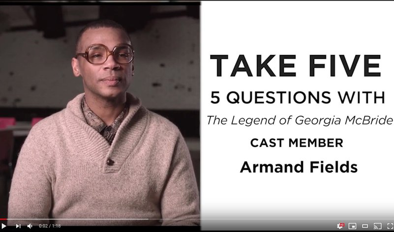 <em>The Legend of Georgia McBride</em> - Take 5 with Armand Fields